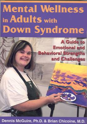 Mental Wellness in adults with Down Syndrome. A guide to emotional and behavioural strengths and challenges.